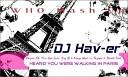 DJ Hav er - Empire Of The Sun feat Jay Z Kanye West vs Tujamo Plastik Funk Heard You Were Walking In Paris Who Mash Up