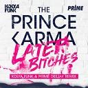 Музыка В Машину 2019 - Kolya Funk & Prime Deejay Remix - The Prince Karma - Later Bitches