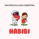 Yan Space & Lusia Chebotina - Habibi