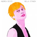 Andrea Devis - Ci si innamora delle persone sbagliate