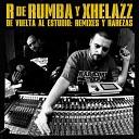 R de Rumba Xhelazz feat Sho Hai - Vino Viejo