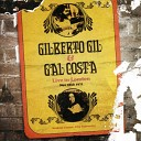 Gilberto Gil Gal Costa - Aquele Abra o