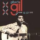 Gilberto Gil - Eu Preciso Aprender a S Ser Ao Vivo