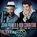John Primer Bob Corritore - When I Leave Home