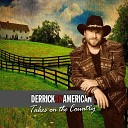 Derrick an American - Never Gonna Be the Same