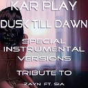 Kar Play - Dusk Till Dawn Like Extended Instrumental Mix