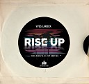 Yves Larock - Rise Up (Cool Keedz & Hi-Cut Remix)