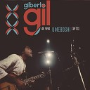 Gilberto Gil - Preciso Aprender a So Ser Reprise ao Vivo