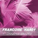 Fran oise Hardy - L amour s en va