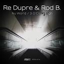 Rod B Re Dupre - Nu World