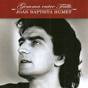 Joan Baptista Humet - Si Te M en Vas