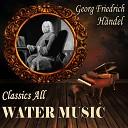 Orquesta de Camara de Budapest - Suite No 1 in F Major Water Music HWV 348 III Allegro Andante Allegro