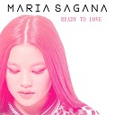 Maria Sagana - Ready To Love
