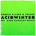 People Places Things - Acidwinter Gabe Gurnsey Remix