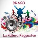 Drago - La Pollera en Reggaet n