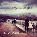 Pep Burgoa - La Cerem nia Dels Ad us