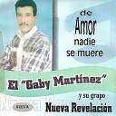 El Gaby Martinez Y Su Grupo Nueva Revelaci n - Fuiste Mia