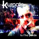 Kurcats - Al Meu Costat Ben Lluny