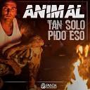 Animal - Tan Solo Pido Eso