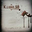 K Libre 50 feat Acci n S nchez - Sangre en el Papel