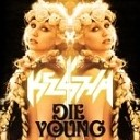 Ke$ha - Die Young (Gordon & Doyle Funky Bootleg Mix)