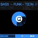 Bass Funk Tion - Fast Car