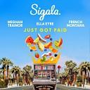 Sigala, Ella Eyre, Meghan Trainor ft. French Montana - Just Got Paid (Shnaps & Kolya Funk Remix)