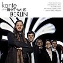 Kante - Ich Schlag Nicht Mehr Im Selben Takt