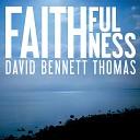 David Bennett Thomas - Great Is Thy Faithfulness