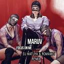 MARUV - Focus on me (Dj Matuya & RomaMio Remix)