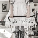 Spotlight Cannibal - You Are