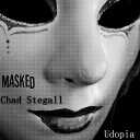 Chad Stegall - Masked