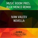 Ivan Valeev - Novella (Alex Menco Remix) - www.LUXEmusic.su