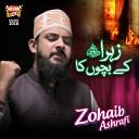 Zohaib Ashrafi - Zahra K Bacho Ka