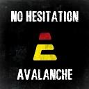 No Hesitation - Avalanche Original mix 2013