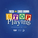 Stop Playing (feat. Chris Brown)