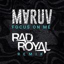 MARUV  - Focus On Me (Rad Royal Remix)