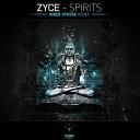 Zyce - Spirits Inner Sphere Remix