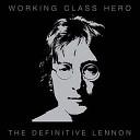 Working Class Hero - The Definitive Lennon