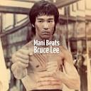 Mani Beats - Bruce Lee
