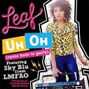 Leaf feat. Sky Blu (Of LMFAO) - Uh Oh