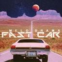 Melo Drama - Fast Car