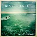 Starlight Motel - Never Fast Enough