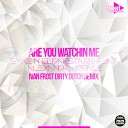 Alexandra Prince feat Syke N Sugarstarr - Are You Watching Me Denny Joker Dmitry Truntov Remix