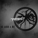 The Prodigy - No Good 4 Me Baauer Remix