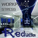 Workplace Stress Reduction – Mental Stimulation at Workplace, Reduce Stress with New Age Music, Relaxation & Meditation, Backgro...