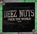 Deez Nuts - This One s For You