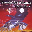 Smokin Joe Wiseman - I ll Be Over You Tomorrow