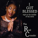 The Real Crusader - I Got Blessed Right in the Middle of My Mess