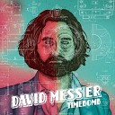 David Messier - I Want You to Move Me